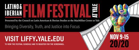 2020 Latino & Iberian Film Festival at Yale (LIFFY) - visit: liffy.yale.edu